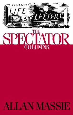 Life & Letters: The Spectator Columns Allan Massie