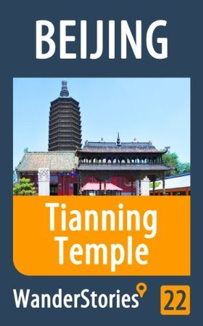 Tianning Temple in Beijing - a travel guide and tour as with the best local guide Wander Stories