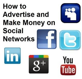 How to Advertise and Make Money on Social Networks Clinton G.