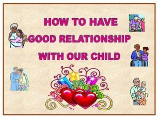 How to have a good relationship with our child  by  Ayelet Michaeli