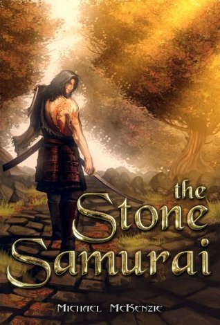 The Stone Samurai  by  Michael McKenzie