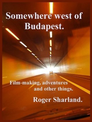 Somewhere west of Budapest.  by  Roger Sharland