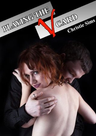 Playing the V Card  by  Christie Sims