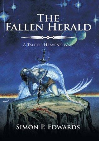 The Fallen Herald:A Tale of Heavens War  by  Simon P. Edwards