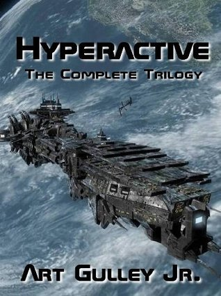Hyperactive: The Complete Trilogy Art Gulley Jr.
