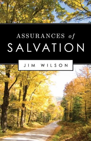 Assurances of Salvation Jim  Wilson