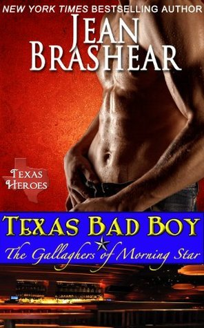 Texas Bad Boy: The Gallaghers of Morning Star (Texas Heroes, #3) Jean Brashear