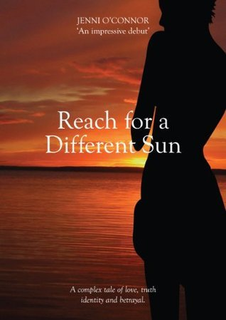Reach for a Different Sun  by  Jennifer OConnor