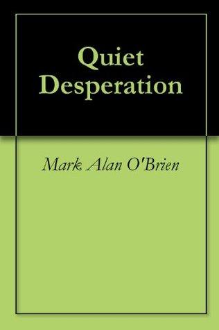 Quiet Desperation Mark Alan OBrien