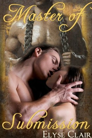 Master of Submission (His Empress of Submission Part 3)  by  Elyse Clair