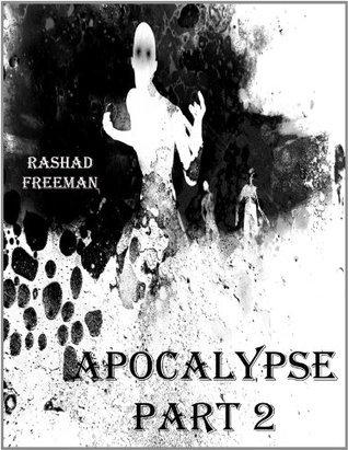 Apocalypse: Part II  by  Rashad Freeman