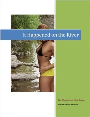 It Happened on the River  by  Elizabeth Palmer