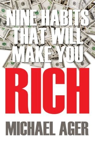 Nine Habits That Will Make You Rich: Teen Edition Michael Ager