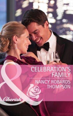 Celebrations Family (Celebrations, Inc., #5)  by  Nancy Robards Thompson