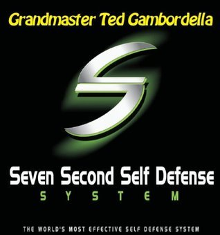 Seven Second Self Defense System (1) Ted Gambordella