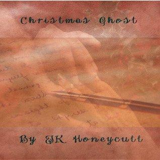 Christmas Ghost  by  J.K. Honeycutt