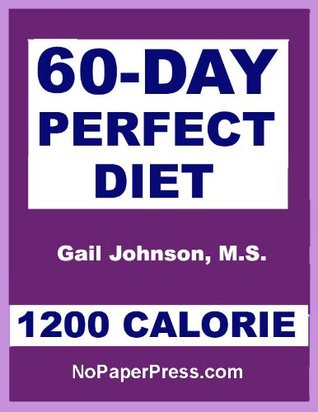 60-Day Perfect Diet - 1200 Calorie Gail Johnson