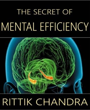The Secret of Mental Efficiency  by  RITTIK CHANDRA