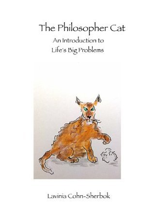 The Philosopher Cat: An Introduction to Lifes Big Problems  by  Lavinia Cohn-Sherbok
