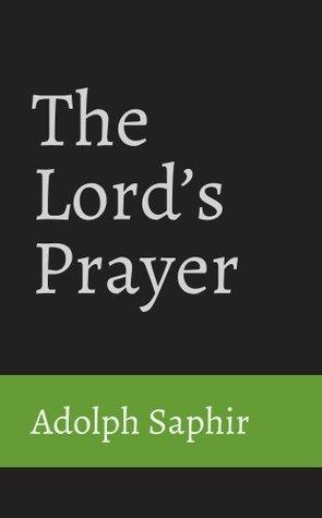 The Lords Prayer  by  Adolph Saphir