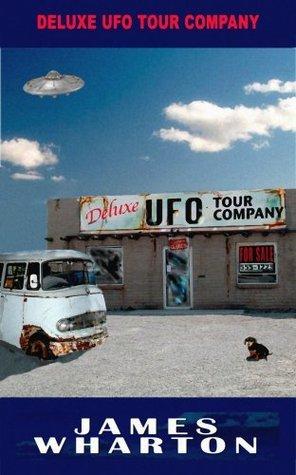 Deluxe UFO Tour Company (The Empyrean, Arizona Series) James Wharton