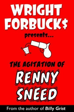 The Agitation of Renny Sneed  by  Wright Forbucks
