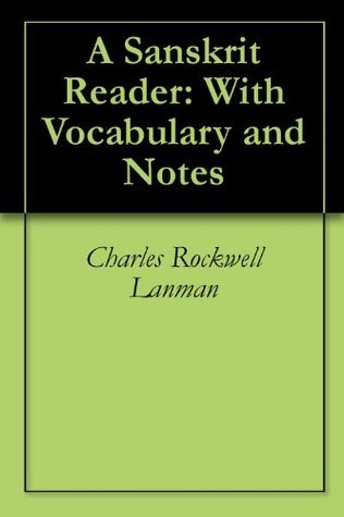 A Sanskrit Reader: With Vocabulary and Notes Charles Rockwell Lanman