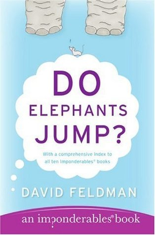 Do Elephants Jump?: An Imponderables Book David Feldman