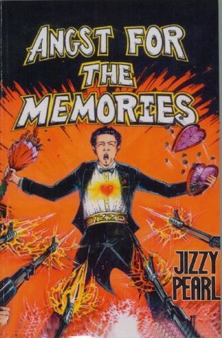 Angst for the Memories  by  Jizzy Pearl