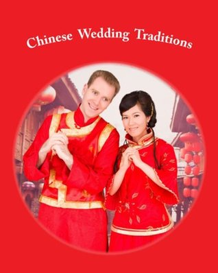 Chinese Wedding Traditions  by  Yujing He