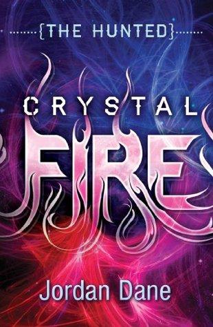 Crystal Fire (The Hunted (Teen) - Book 2) Jordan Dane