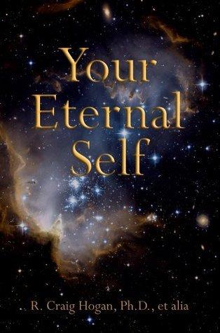 Your Eternal Self R. Craig Hogan