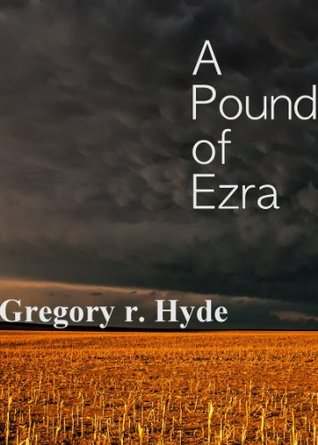 A Pound of Ezra and Other Units of Gothic Measure  by  Gregory R. Hyde
