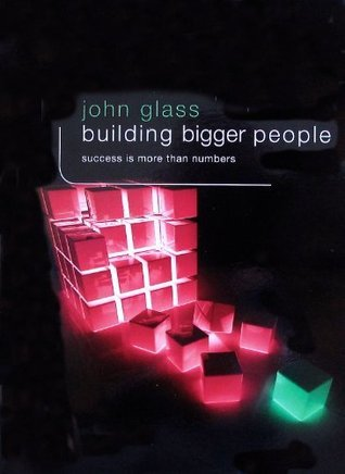 Building Bigger People  by  John Glass