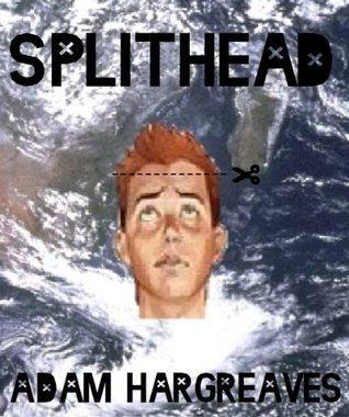 Splithead Adam Hargreaves