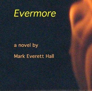 Evermore Mark Everett Hall
