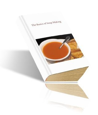 The Basics of Soup Making  by  John King