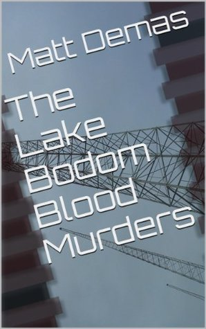 The Lake Bodom Blood Murders (Not Forgotten Tribute) Matt Demas