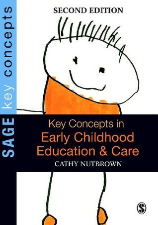 Key Concepts in Early Childhood Education and Care (SAGE Key Concepts series) Cathy Nutbrown