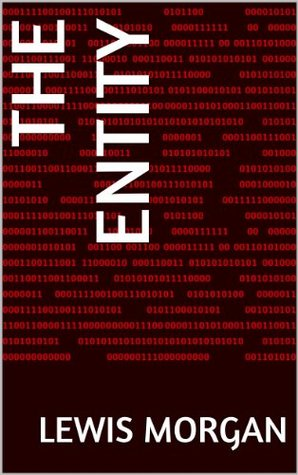 The Entity  by  Lewis Morgan