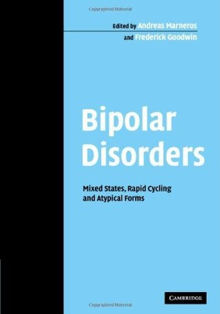 Bipolar Disorders: Mixed States, Rapid Cycling and Atypical Forms (Cambridge Studies in International and Comparative Law. New Series) Andreas Marneros