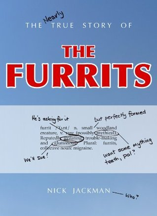 The Nearly True Story of the Furrits Nick Jackman