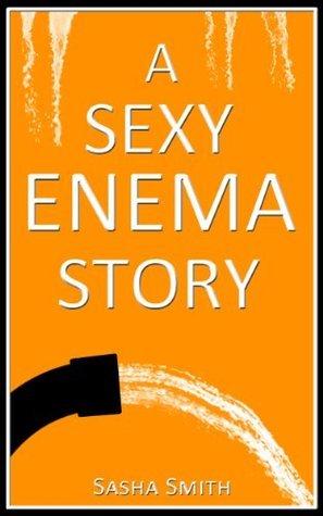 A Sexy Enema Story Sasha Smith