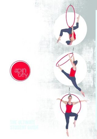 Spin City Aerial Hoop Bible  by  Kate Edwards