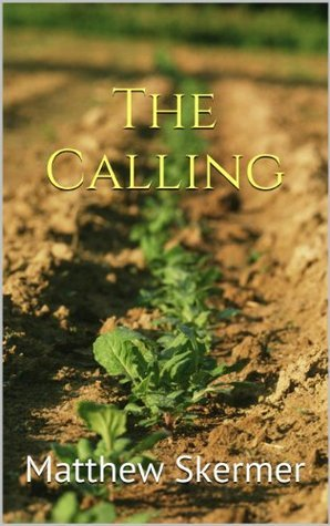 The Calling Matthew Skermer