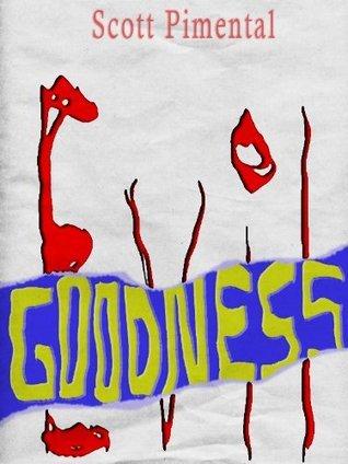 Goodness  by  Scott Pimental