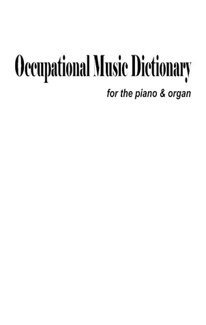 Occupational Music Dictionary For The Piano & Organ  by  Albert Venti