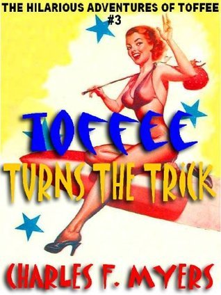 Toffee Turns the Trick [The Hilarious Adventures of Toffee #3]  by  Charles Myers