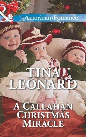 A Callahan Christmas Miracle (Callahan Cowboys, #13)  by  Tina Leonard