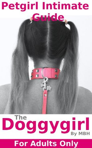 Petgirl Intimate Guide : the Doggygirl M. Bh